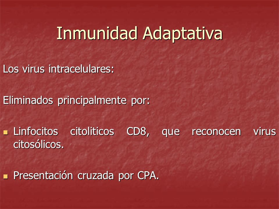 Inmunidad Adaptativa Los virus intracelulares: