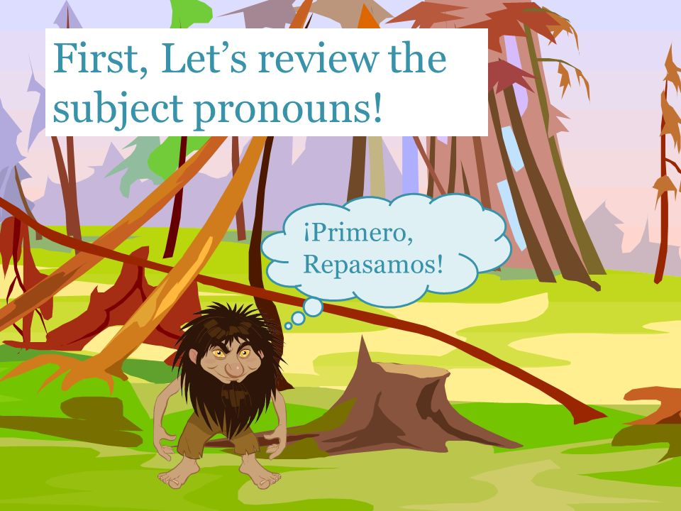 First, Let's review the subject pronouns!