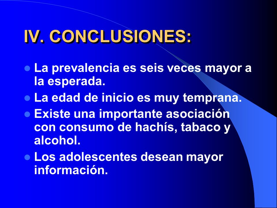 IV. CONCLUSIONES: La prevalencia es seis veces mayor a la esperada.