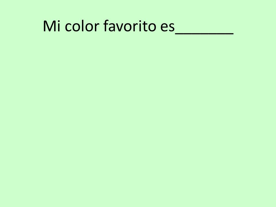 Mi color favorito es_______