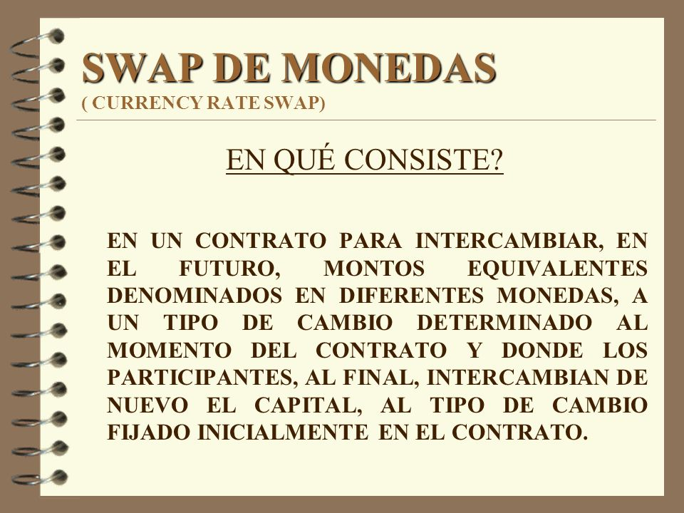 SWAP DE MONEDAS ( CURRENCY RATE SWAP)