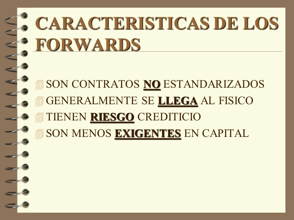 CARACTERISTICAS DE LOS FORWARDS