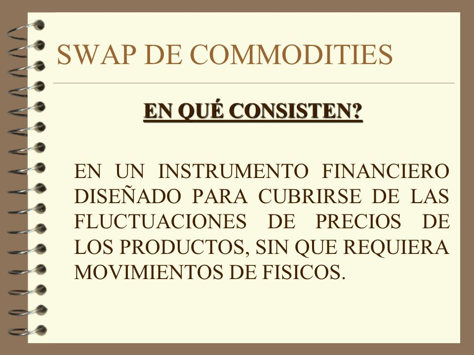SWAP DE COMMODITIES EN QUÉ CONSISTEN