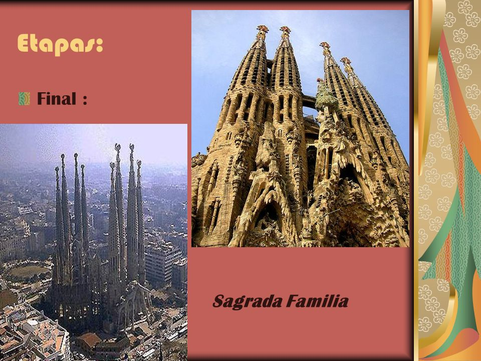 Etapas: Final : Sagrada Familia