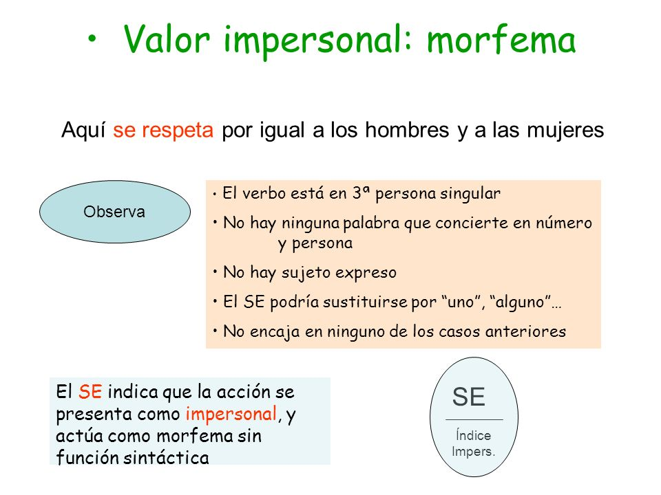 • Valor impersonal: morfema