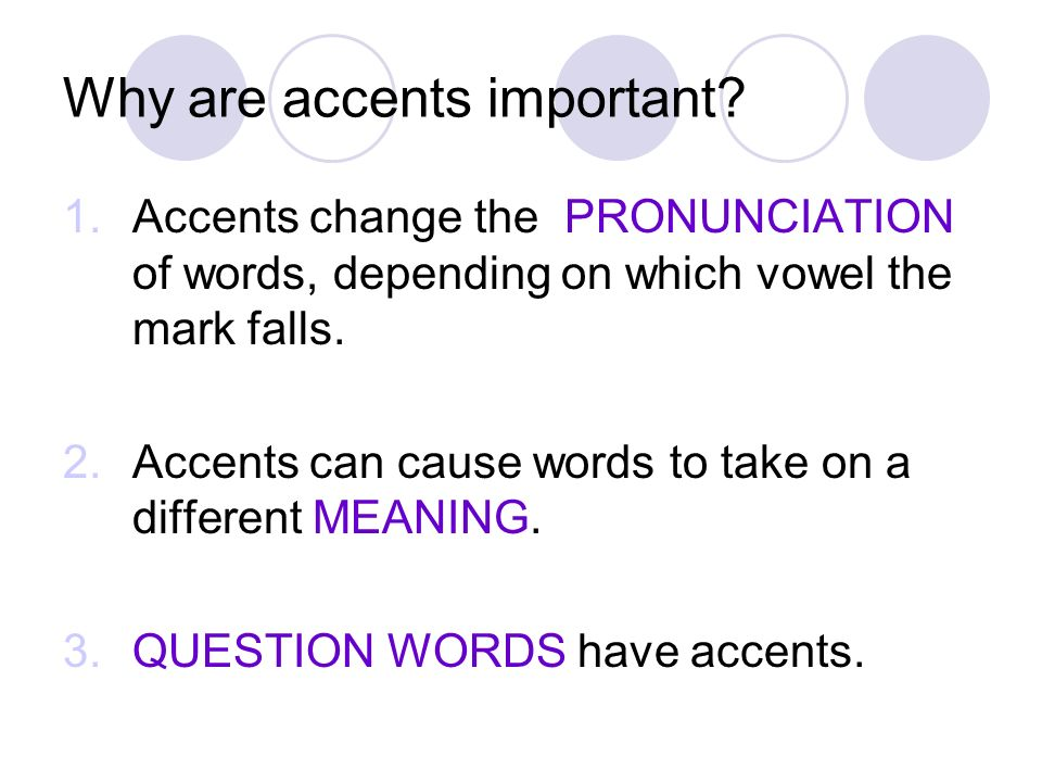 Why are accents important