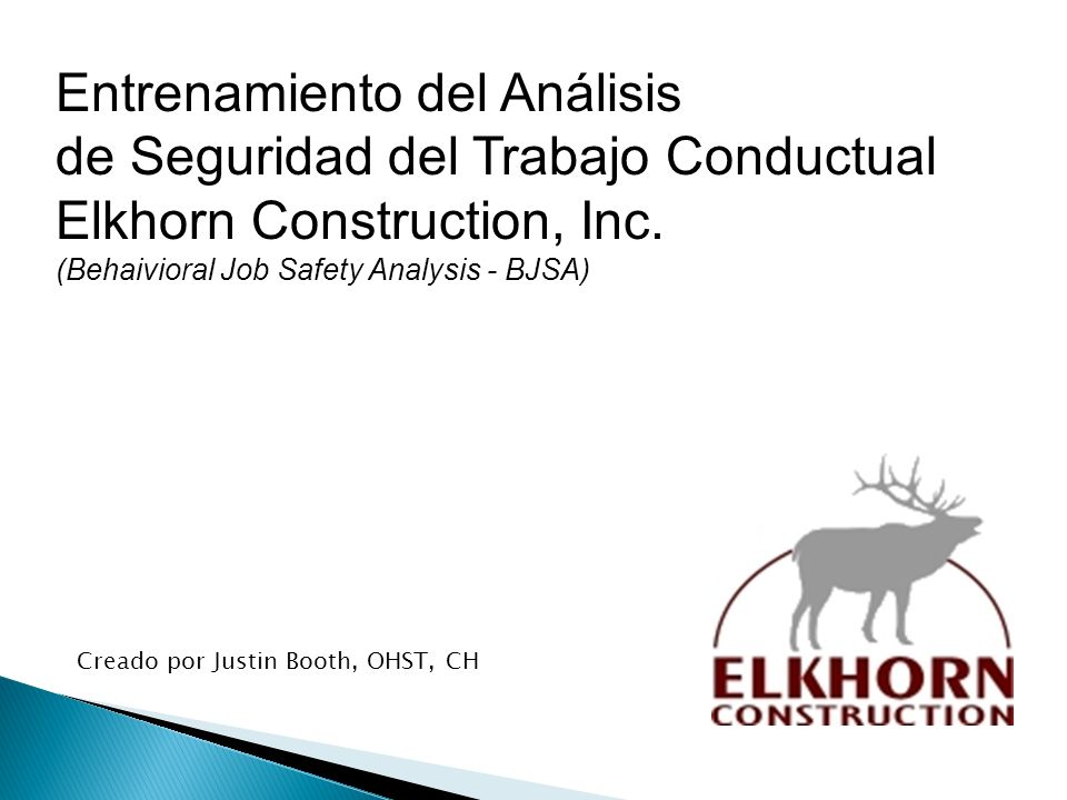 Entrenamiento del Análisis de Seguridad del Trabajo Conductual Elkhorn Construction, Inc. (Behaivioral Job Safety Analysis - BJSA)