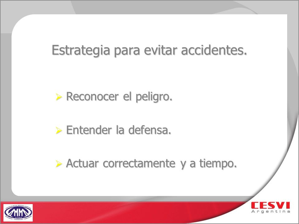 Estrategia para evitar accidentes.