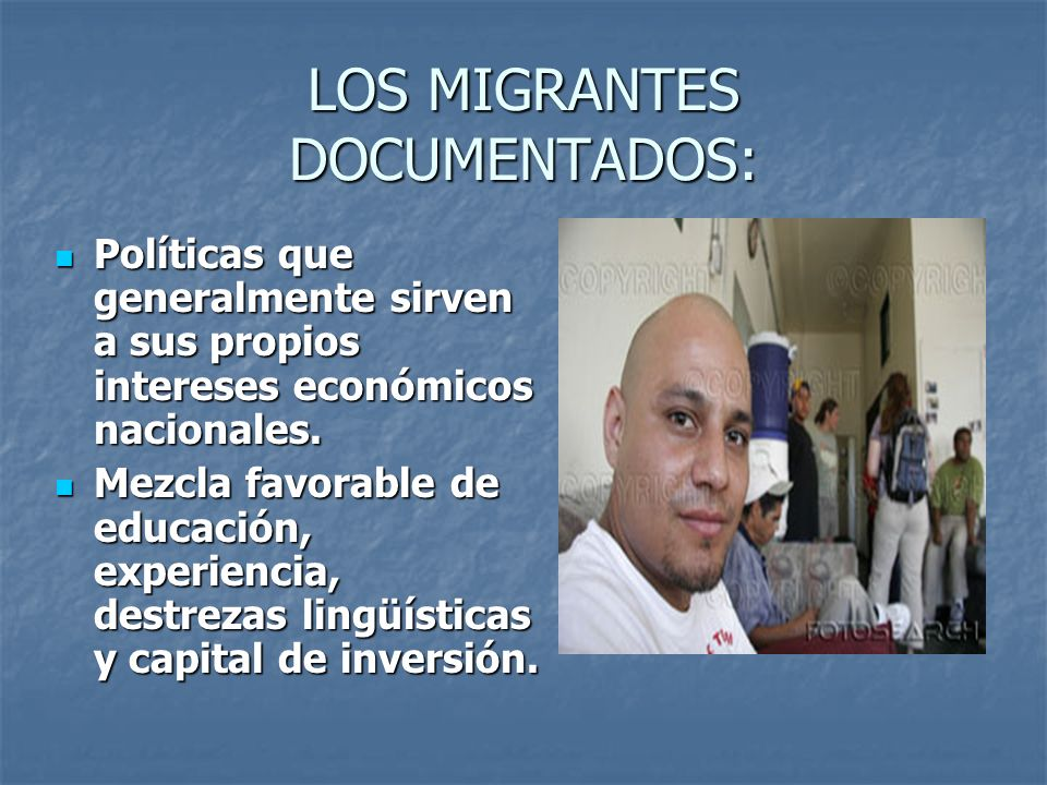 LOS MIGRANTES DOCUMENTADOS: