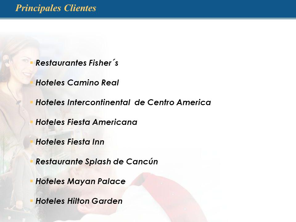 Principales Clientes Restaurantes Fisher´s Hoteles Camino Real
