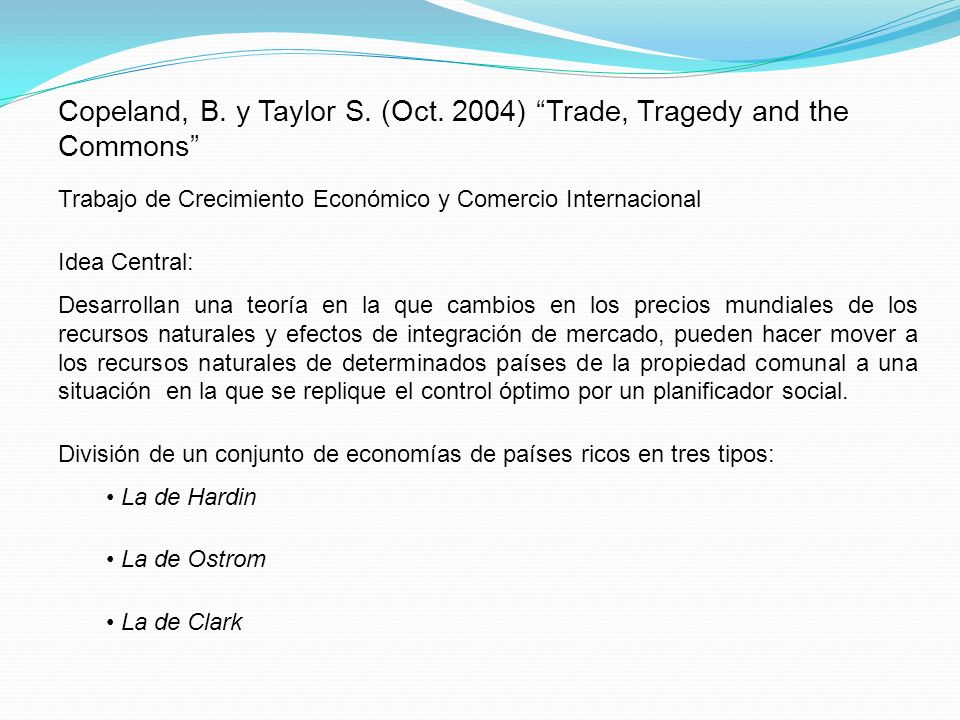 Copeland, B. y Taylor S. (Oct. 2004) Trade, Tragedy and the Commons