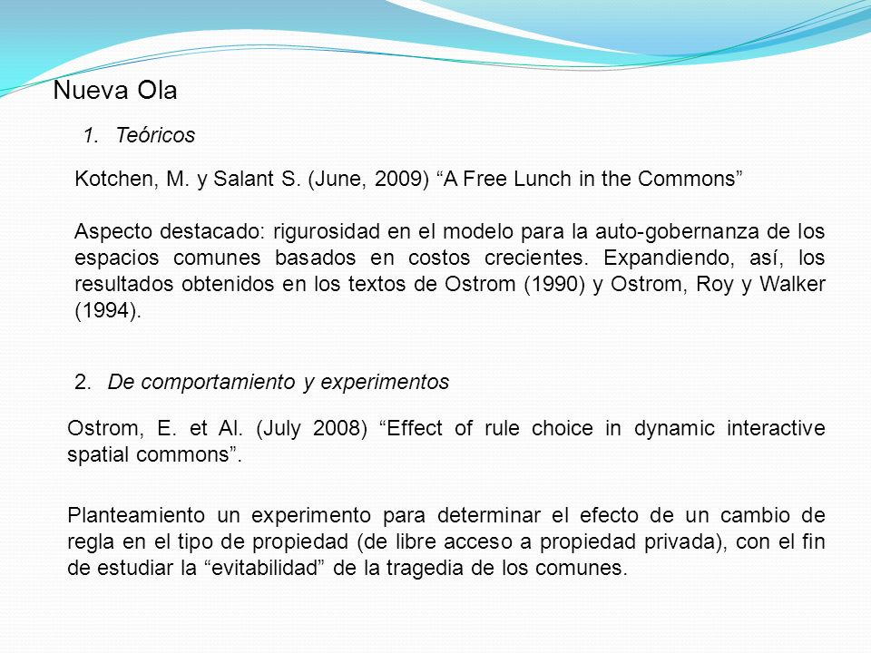 Nueva Ola Teóricos. Kotchen, M. y Salant S. (June, 2009) A Free Lunch in the Commons