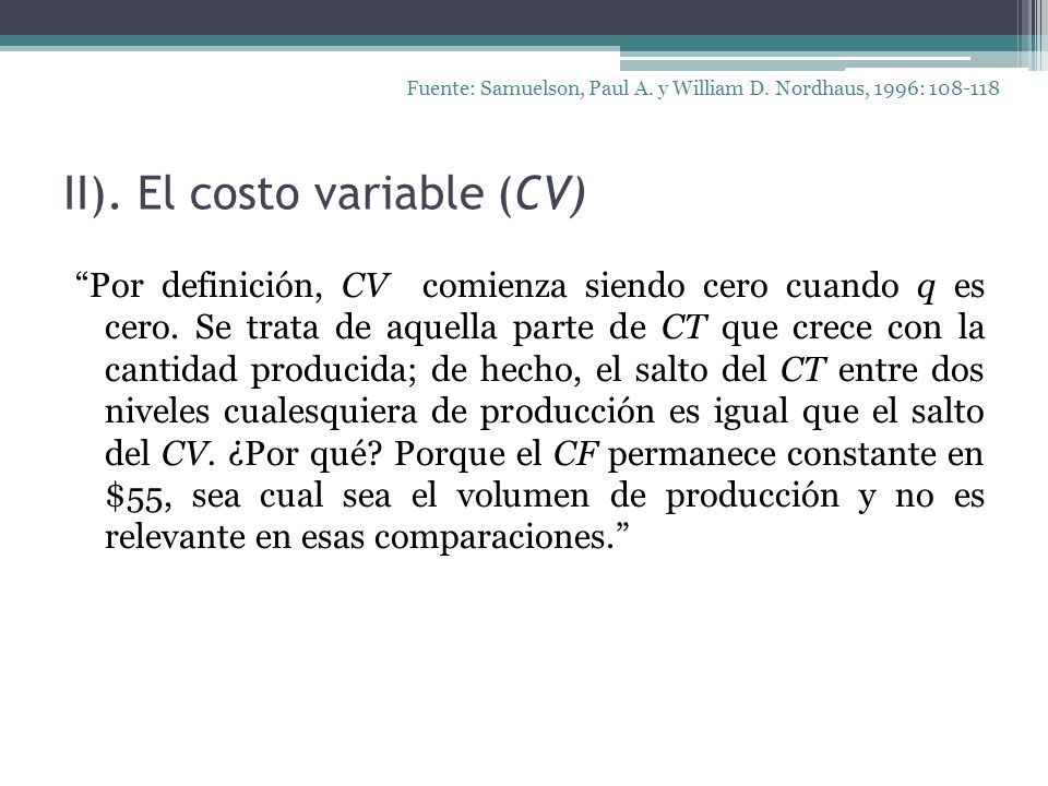II). El costo variable (CV)