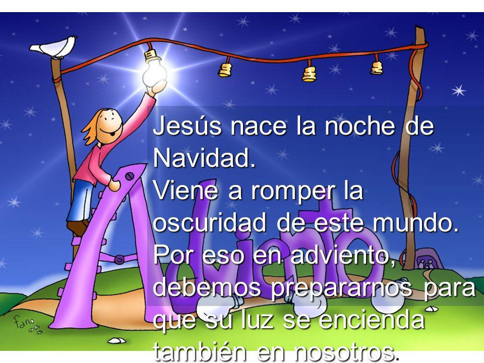 I N T O A D V E. I N T O A D V E «Yo soy la luz del mundo; el que me ...