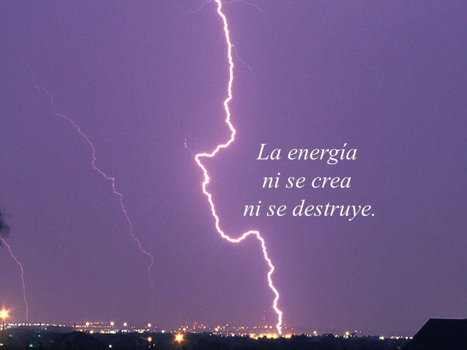 La energía ni se crea ni se destruye.. - ppt descargar