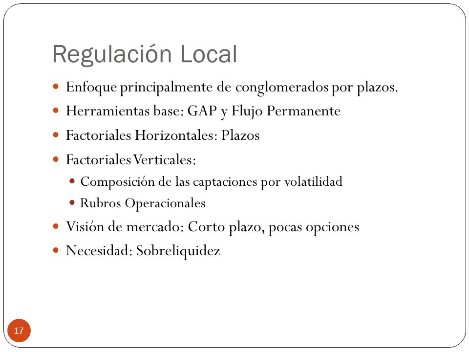 Regulación Local Enfoque principalmente de conglomerados por plazos.
