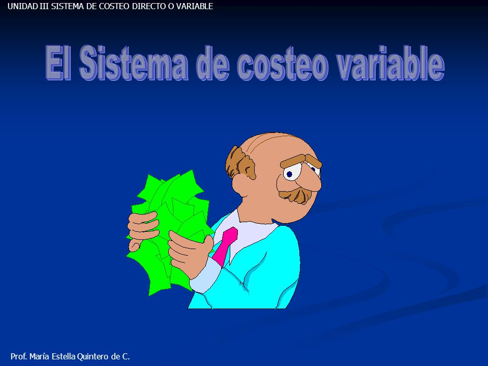 El Sistema de costeo variable
