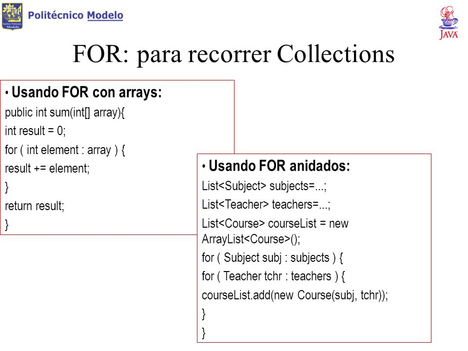 FOR: para recorrer Collections