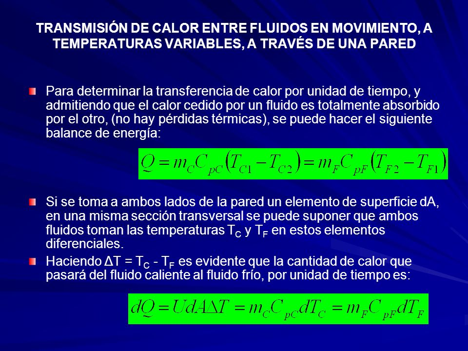 TRANSMISIÓN DE CALOR ENTRE FLUIDOS EN MOVIMIENTO, A TEMPERATURAS VARIABLES, A TRAVÉS DE UNA PARED