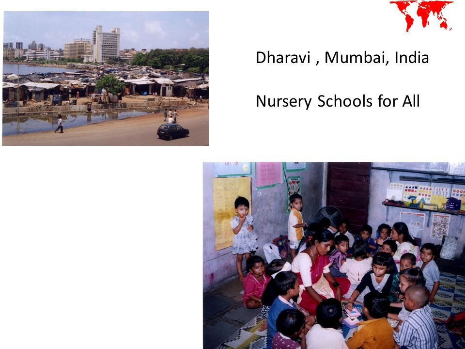 Dharavi , Mumbai, India Nursery Schools for All