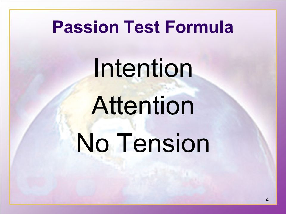 Intention Attention No Tension Passion Test Formula