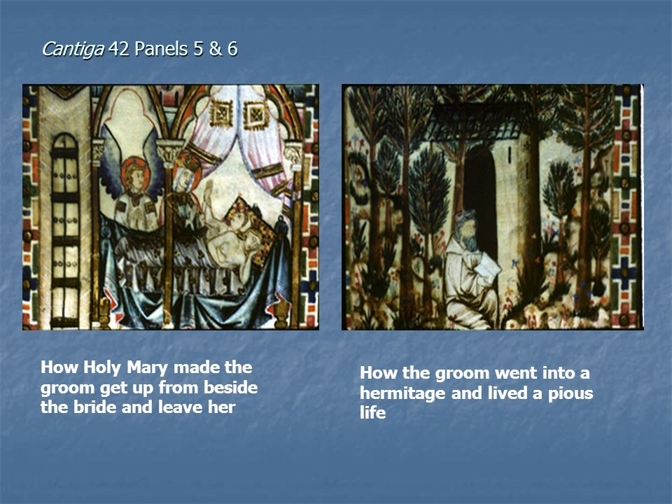 Cantiga 42 Panels 5 & 6 How Holy Mary made the groom get up from beside the bride and leave her.