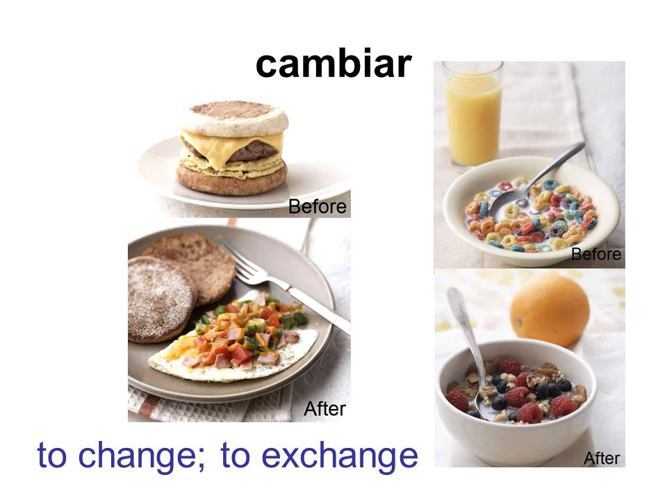 cambiar to change; to exchange