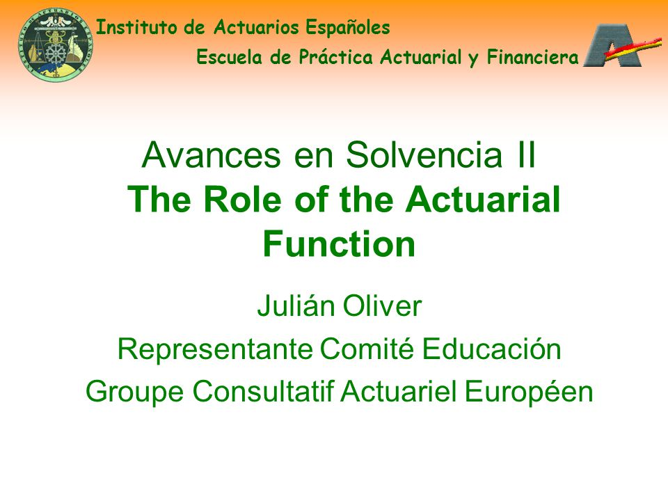 Avances en Solvencia II The Role of the Actuarial Function