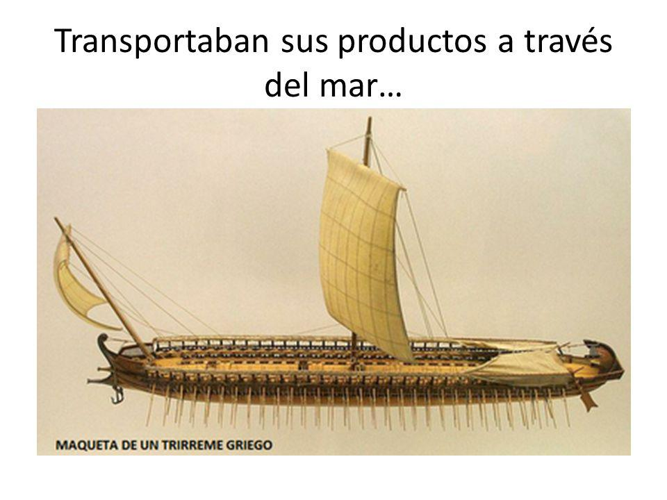 Transportaban sus productos a través del mar…