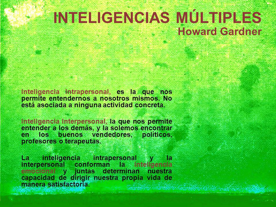 INTELIGENCIAS MÚLTIPLES Howard Gardner