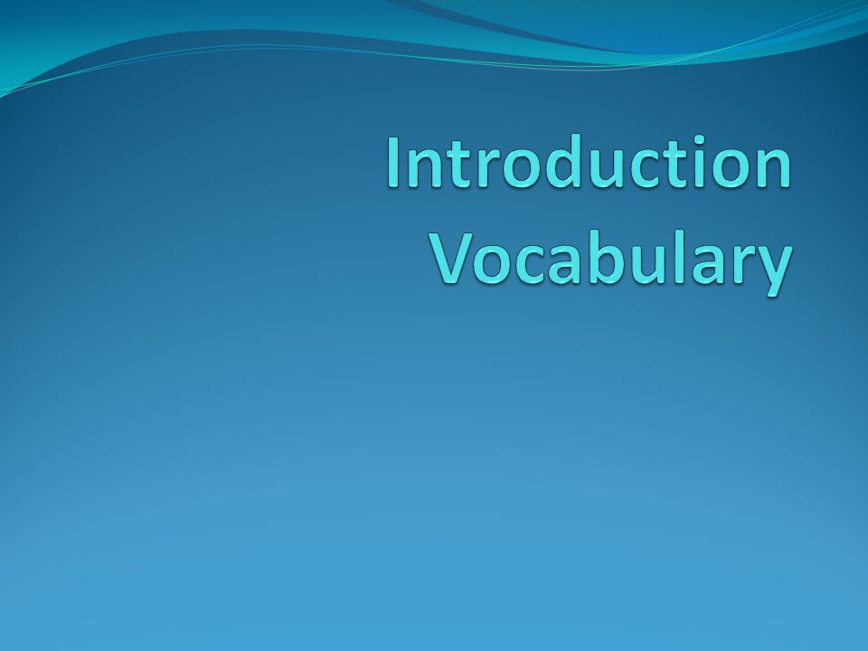 Introduction Vocabulary