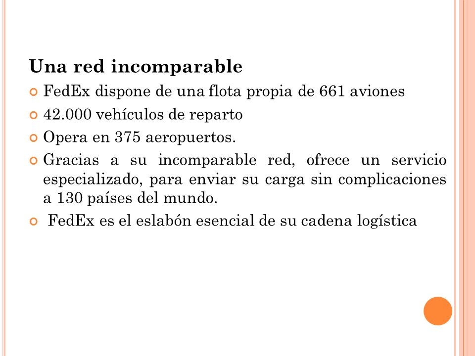 Una red incomparable FedEx dispone de una flota propia de 661 aviones