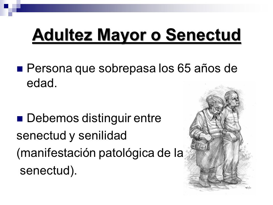 Adultez Mayor o Senectud