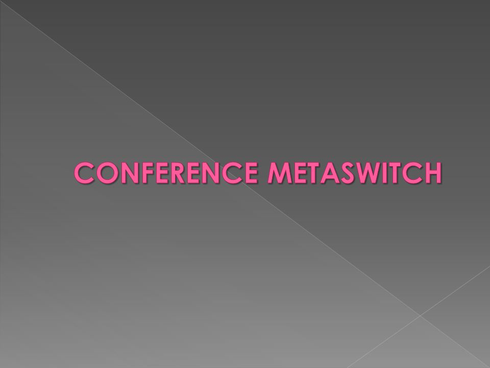 Conference MetaSwitch