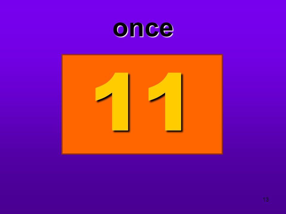once 11 13