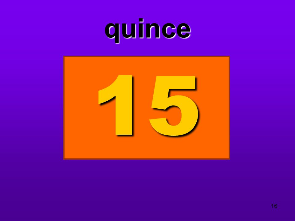 quince 15 16