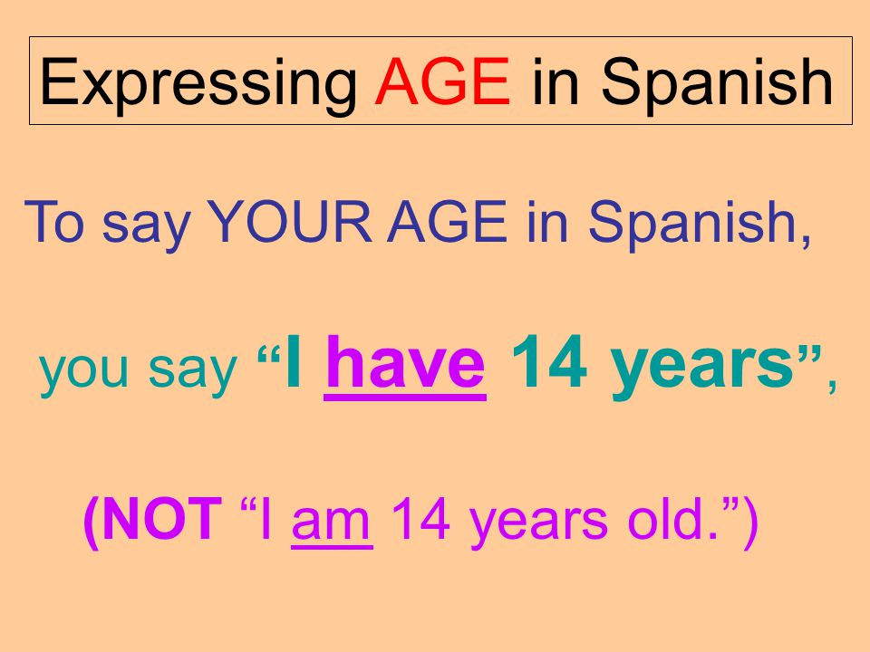 Expressing AGE in Spanish