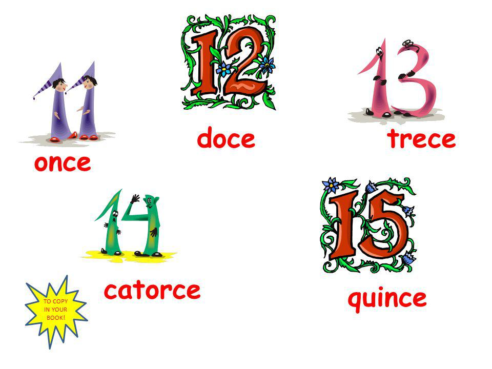 doce trece once catorce TO COPY IN YOUR BOOK! quince