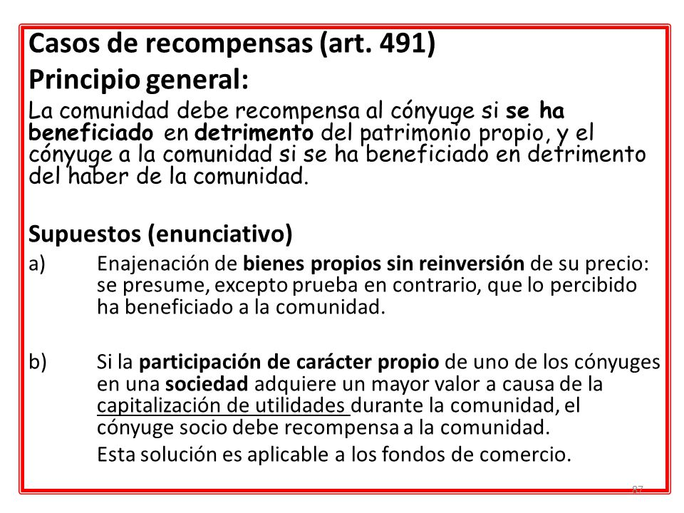 Casos de recompensas (art. 491) Principio general:
