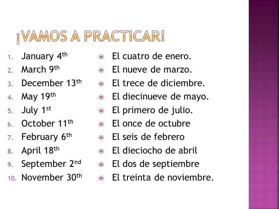 ¡VAMOS A PRACTICAR! January 4th March 9th December 13th May 19th