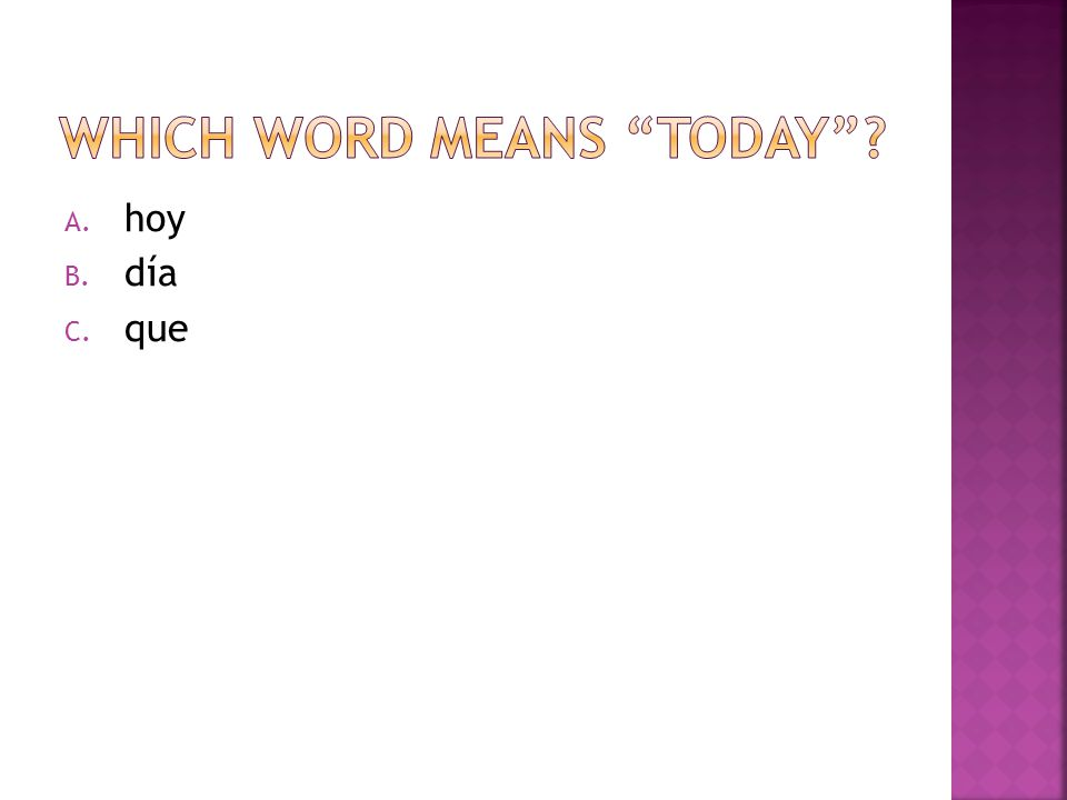 Which word means Today
