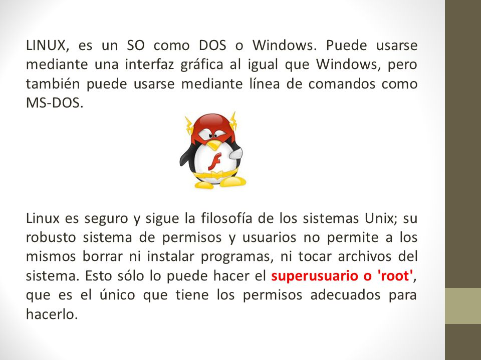 LINUX, es un SO como DOS o Windows