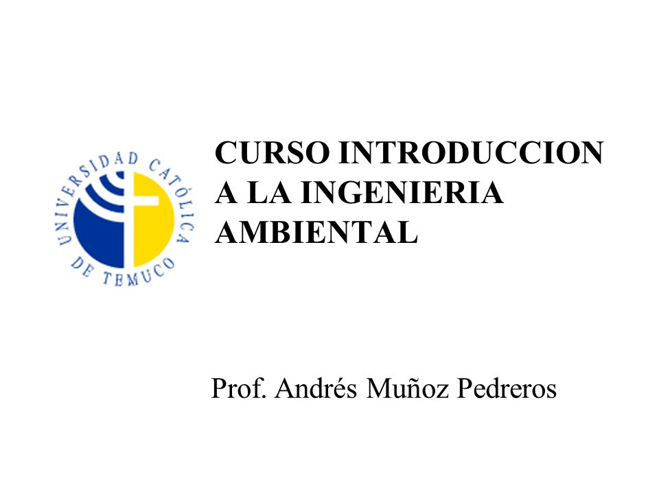 CURSO INTRODUCCION A LA INGENIERIA AMBIENTAL