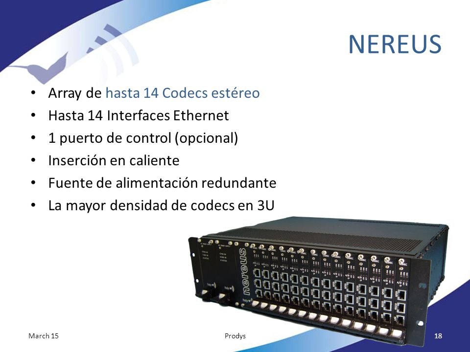 NEREUS Array de hasta 14 Codecs estéreo Hasta 14 Interfaces Ethernet