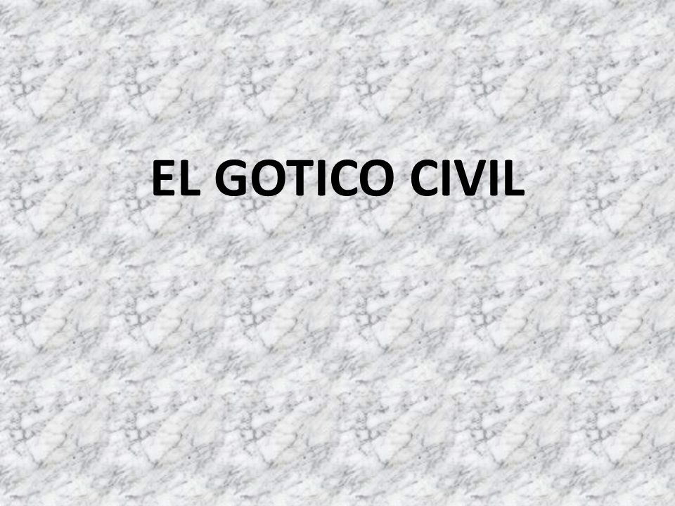 EL GOTICO CIVIL