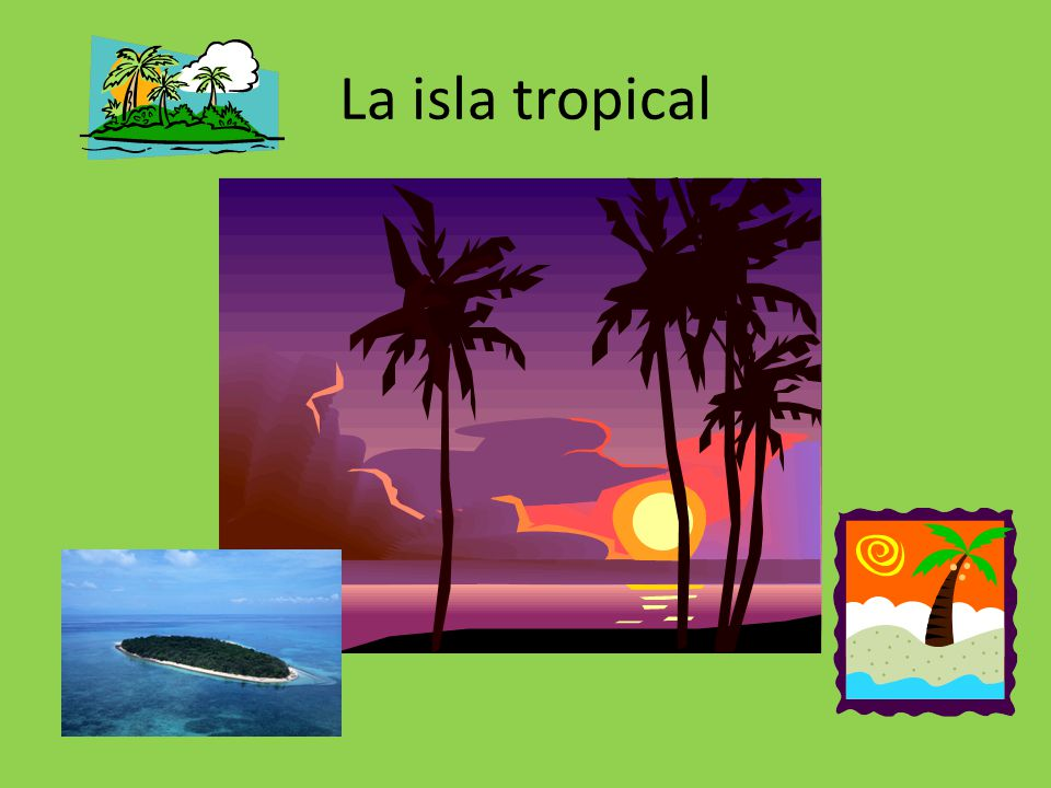 La isla tropical