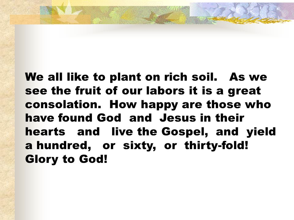 We all like to plant on rich soil