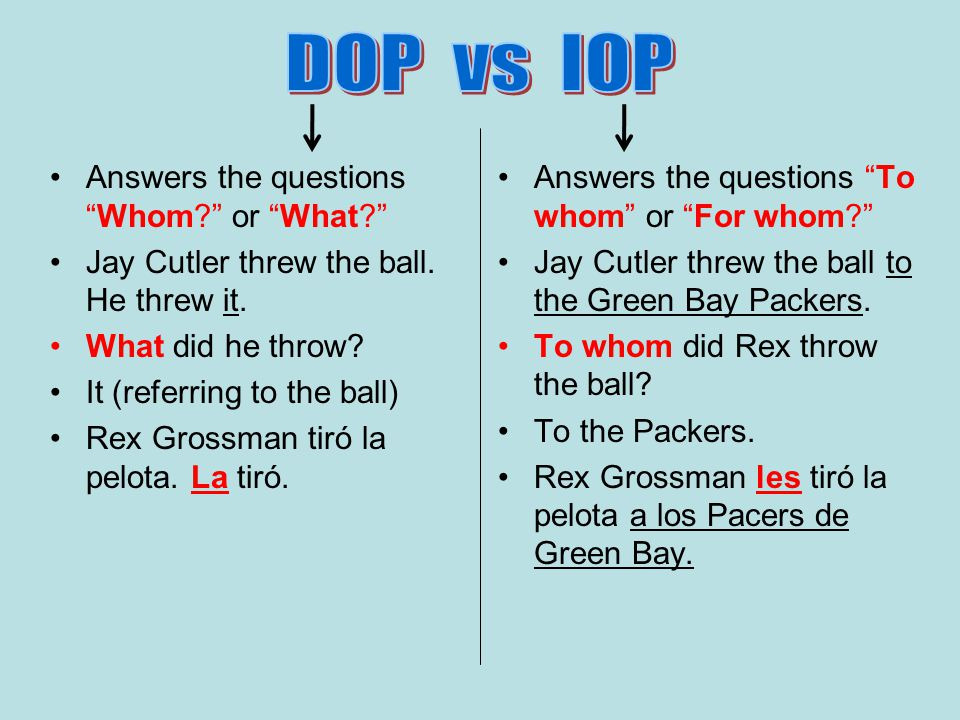 DOP vs IOP Answers the questions Whom or What