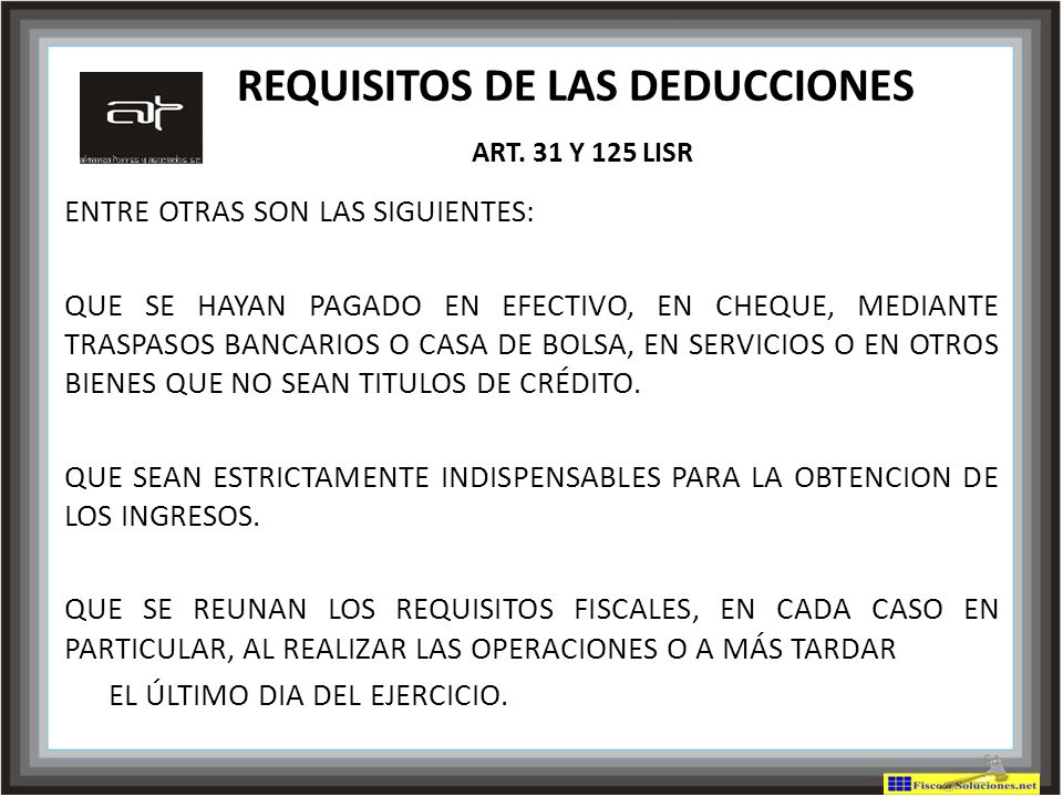 REQUISITOS DE LAS DEDUCCIONES ART. 31 Y 125 LISR
