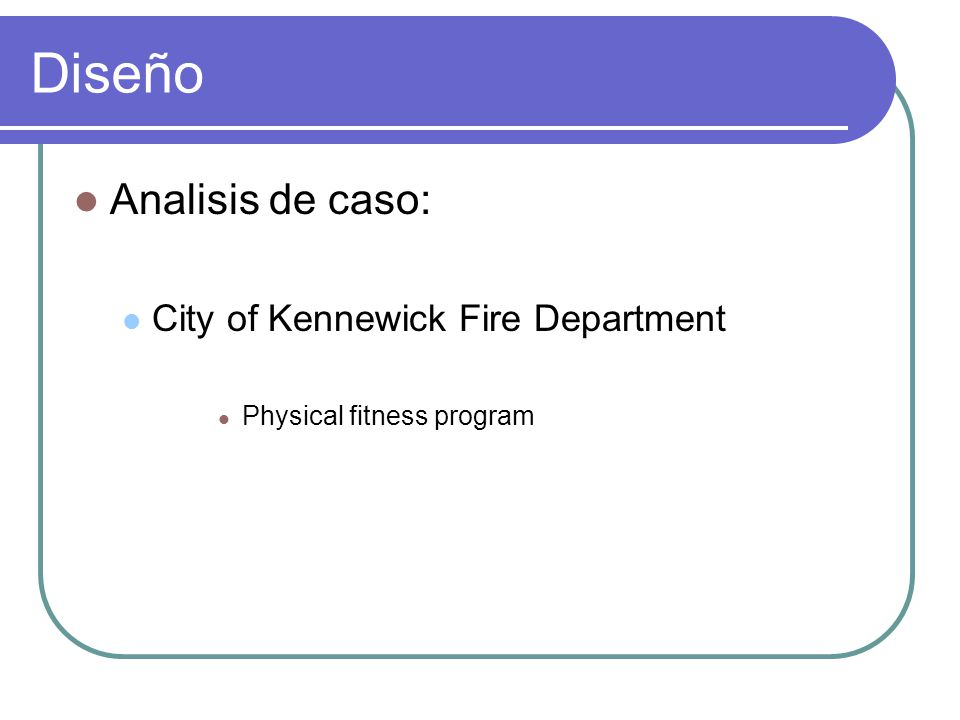 Diseño Analisis de caso: City of Kennewick Fire Department